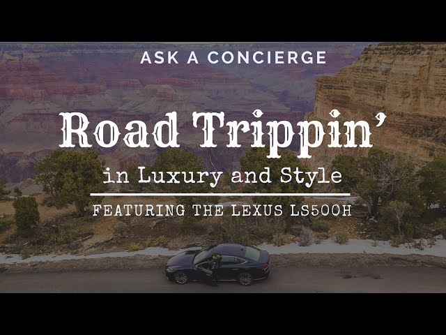 Road Trippin' with Luxury and Style: Featuring the Lexus LS500h