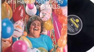 Mrs Mills   Let