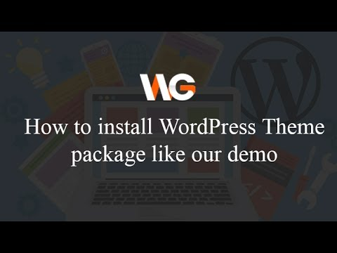 How to Install WordPress Theme Package to be like Demo