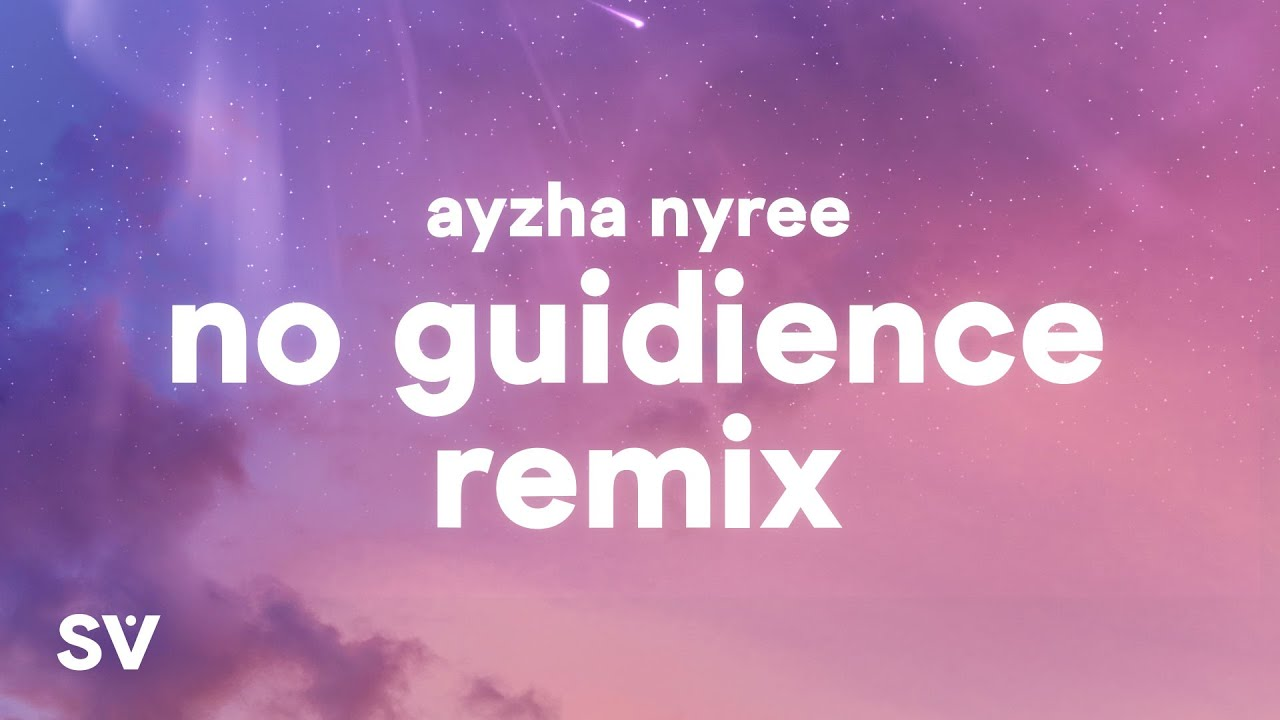 Download Ayzha Nyree - No Guidance (Remix) (Lyrics) - Before i die I'm tryna f you baby