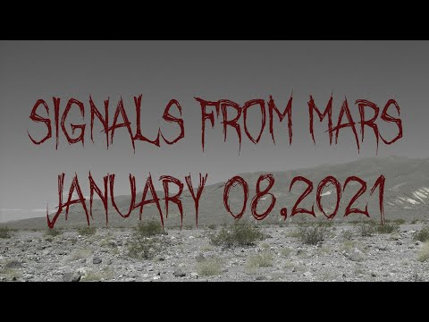 Signals From Mars Presented By Mars Attacks Podcast - January 08, 2021