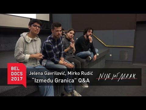 """Jelena Gavrilović, Mirko Rudić - """"Između granica"""" Q&A   BELDOCS 2017"""