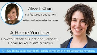 A Home You Love  Interview with Alice T Chan | Home Improvement Tips