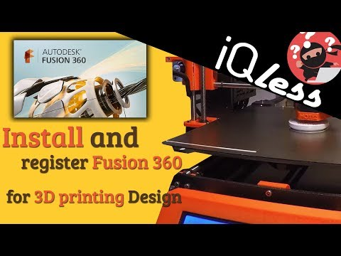 Install and register Fusion 360 for 3D printing design