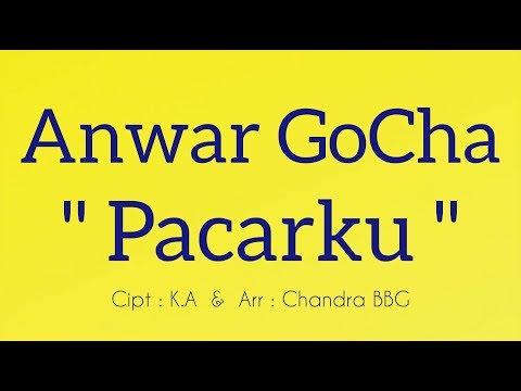 Anwar GoCha - Pacarku | Lagu Dangdut Baru