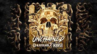 Blasterjaxx x KEVU - Unchained