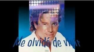 Julio Iglesias - Me olvide de vivir ( Letra - lyrics )