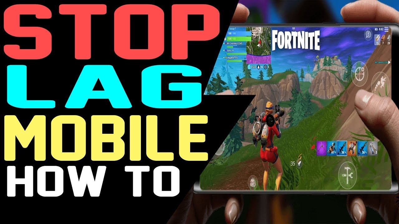 how to fix lag on fortnite android mobile how to fix lag s7 s8 s9 tab 4 tips and more - how to stop fortnite lag on pc