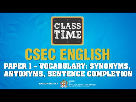 CSEC English Paper 1 – Vocabulary: Synonyms, Antonyms, Sentence Completion - May 19 2021