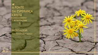 Culto Vespertino - 19/07/2020 - A Fonte da Esperança Cristã - Rev. Alessandro Capelari