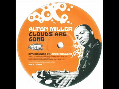 Alton Miller - Clouds Are Gone (Henrik Schwarz Repitch dub)