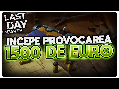 Incepe PROVOCAREA DE 1500 DE EURO | Last Day on Earth