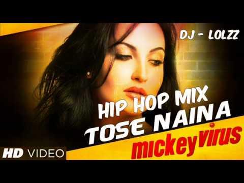 Tose Naina - Mickey virus - Hip hop remix , Dj- lolzz