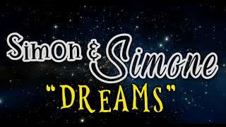 """Dream (All These Dreams)"" - Simon & Simone"