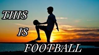 サッカーで熱くなれ THIS IS FOOTBALL