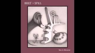 """BUILT TO SPILL """"You in Reverse"""" (Full Album)"""