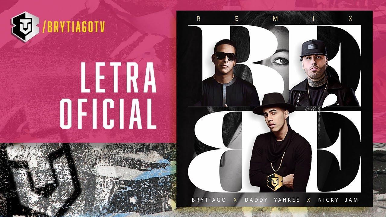 Bebe Remix Brytiago Ft Daddy Yankee Nicky Jam Video Lyric