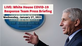 LIVE: Press Briefing by White House COVID-19 Response Team