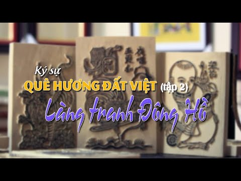 Ký sự – Quê hương đất Việt – tập 02 – Bí mật làng tranh Đông Hồ