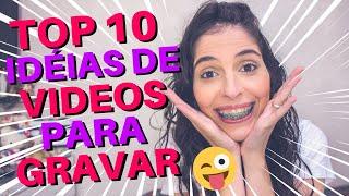 Baixar TOP 10 DE IDÉIAS DE VIDEOS PARA GRAVAR