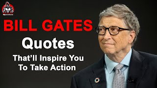 Bill Gates Quotes That'll Inspire You To Take Action
