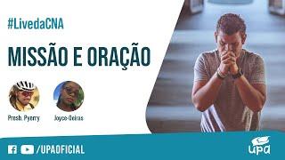 #Live da CNA 20/03/2021 - Missão e Oração