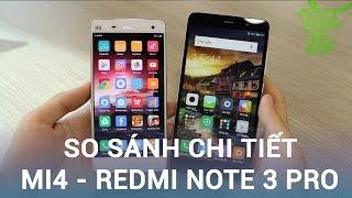Vật Vờ| So sánh chi tiết Xiaomi Mi4 & Redmi Note 3 Pro: chọn siêu phẩm cũ hay tầm trung mới?