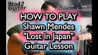 How to Play Lost In Japan - Shawn Mendes Guitar
