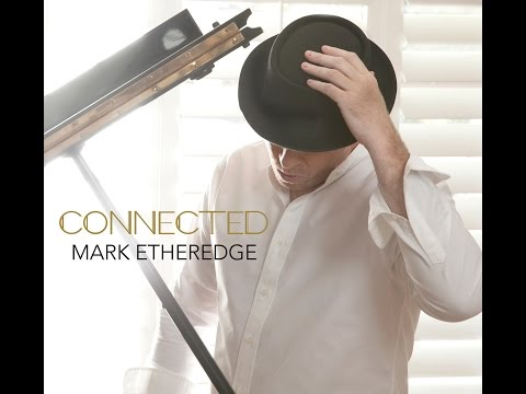 Mark Etheredge: Connected - Feat. Paul Brown