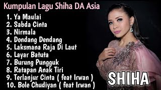 Kumpulan Lagu Shiha DA Asia ( Part 2 ) Full Album