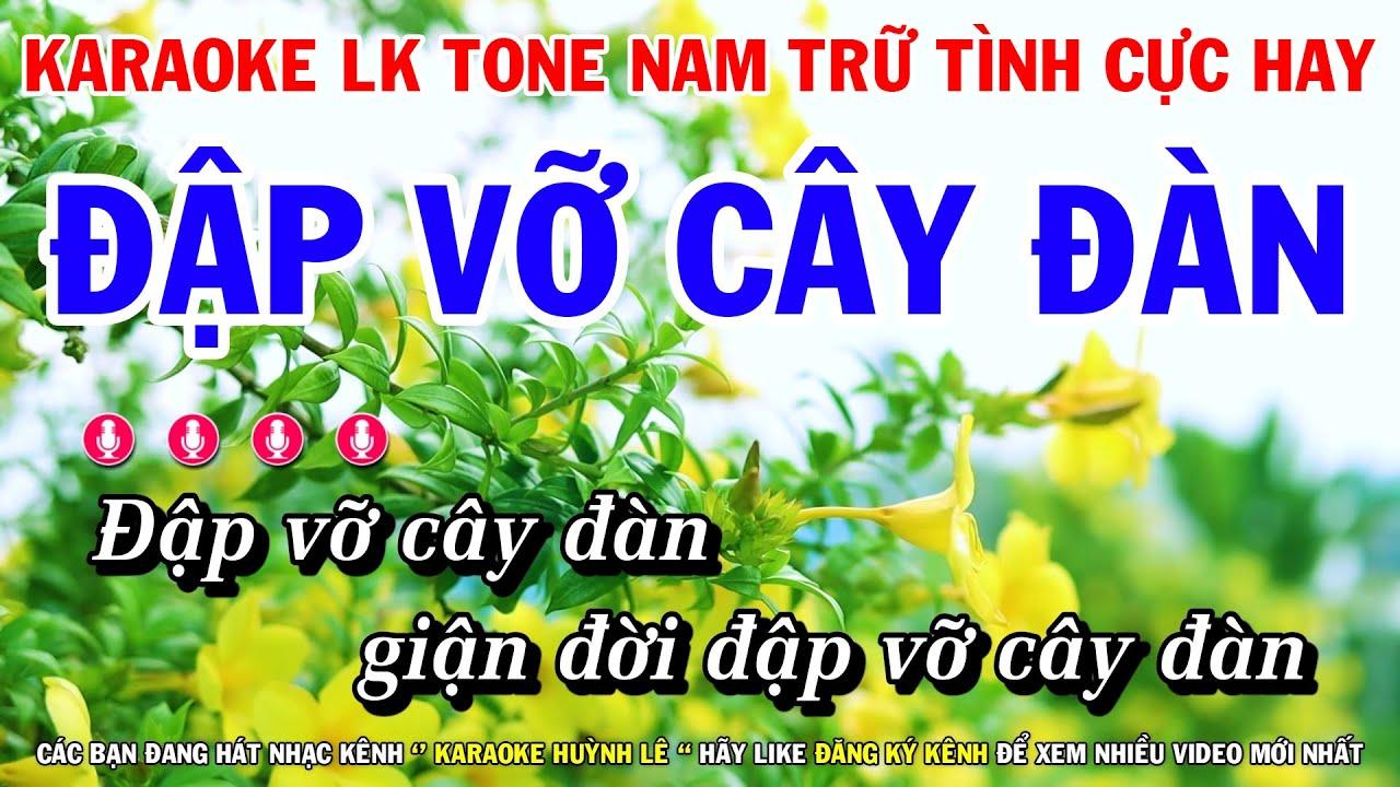 Karaoke Lk Rumba Nhạc Trữ Tình Dễ Hát Tone Nam Đập Vỡ Cây Đàn - Tình Duyên Chẳng Nợ