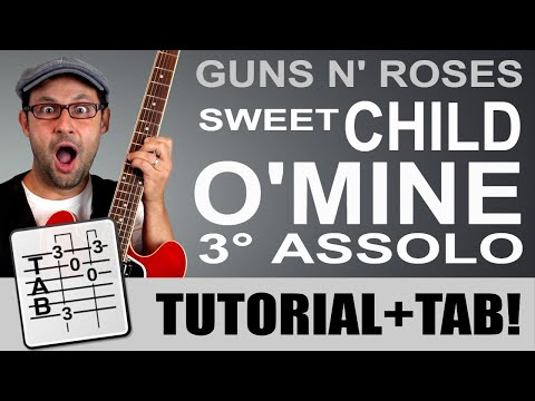Sweet Child O' Mine 3° ASSOLO – Guns n' Roses tutorial (e ora COSA mi chiederete? ;-) )