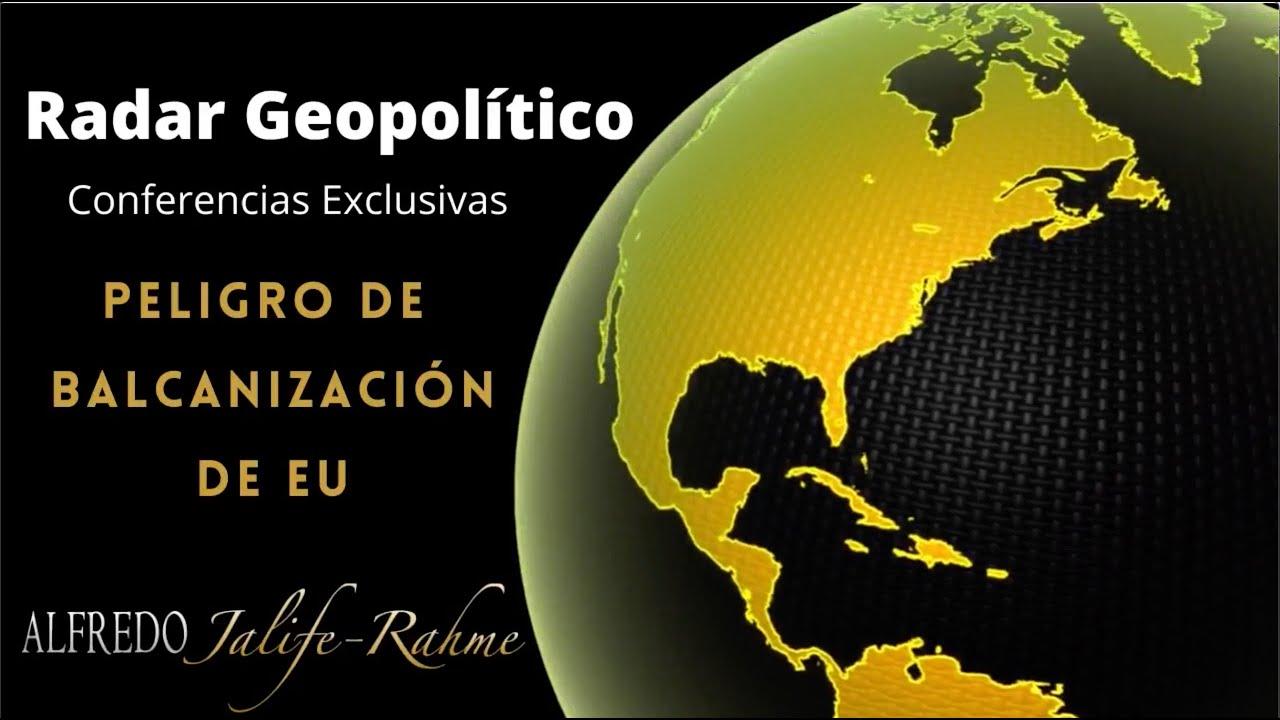 Peligro de balcanización de EU | Radar Geopolítico | Alfredo Jalife-Rahme