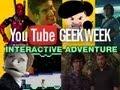 A Geek Week Interactive Adventure (First Video)