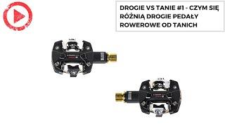 Drogie vs tanie #1 - czym się różnią drogie pedały rowerowe od tanich