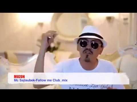 Mc Sajlaubek Fallow me Club mix. Mc Сайлаубек Fallow Me. MUZON