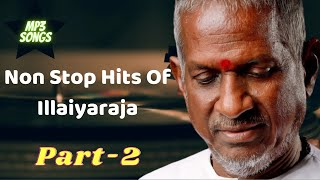 ILLAIYARA NONSTOP HITS PART 2/Ilayaraja Mega Hit Songs | Audio Jukebox | Evergreen