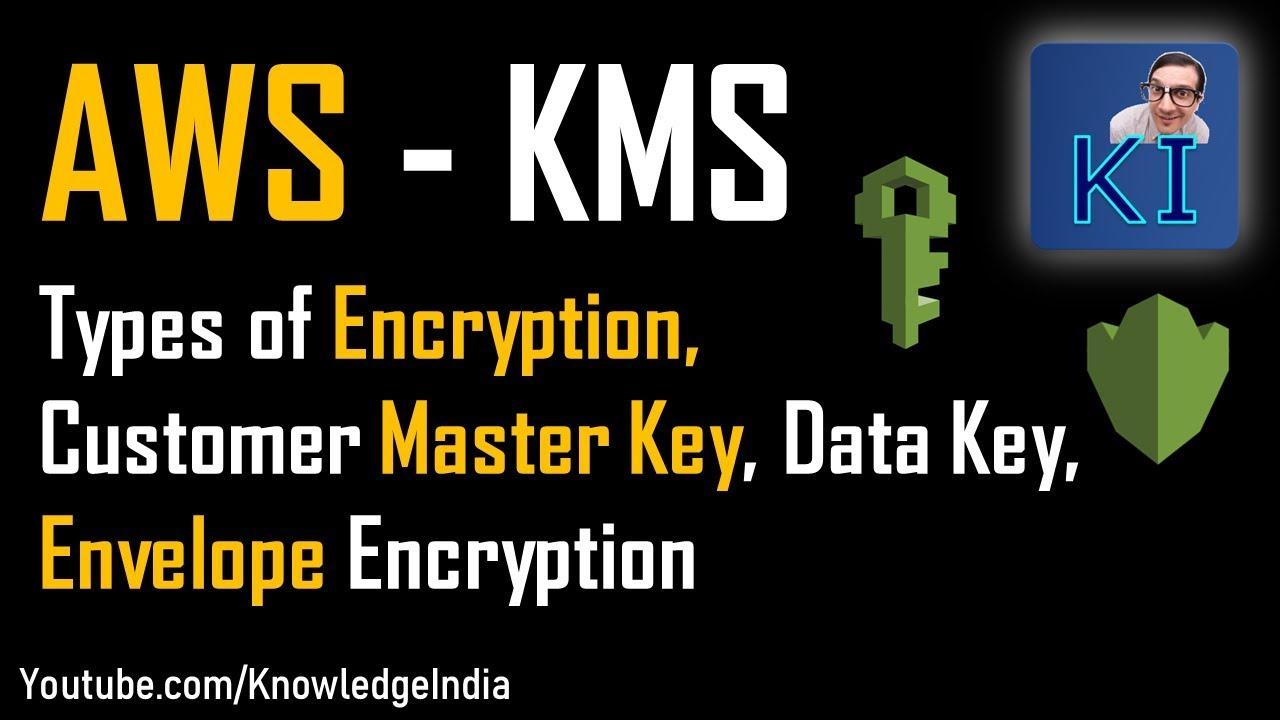 Download AWS #KMS - Key Management Service - Customer Master Key, Data Key, Envelope Encryption (Part 1)