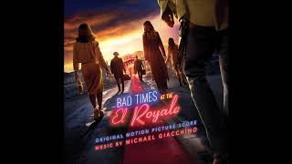 """Bad Times at the El Royale Soundtrack - """"The Suite at the El Royale"""" - Michael Giacchino"""