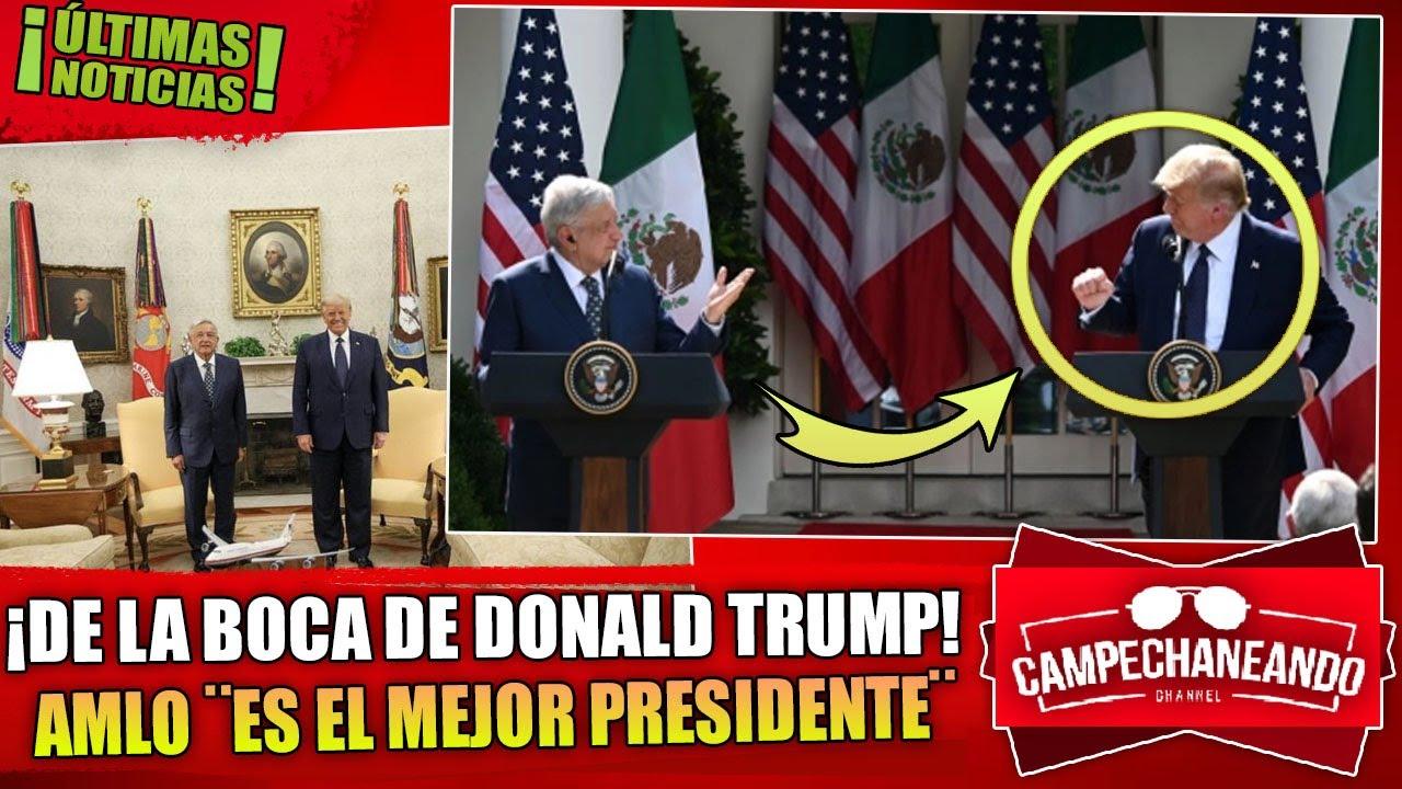¡NO LO PUEDEN CREER! TRUMP EXPUSO ANTE EL MUNDO ¡AMLO ES EL MEJOR PRESIDENTE QUE HAN TENIDO!