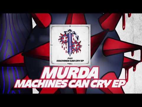 MurDa - Machines Can Cry EP (Teaser)