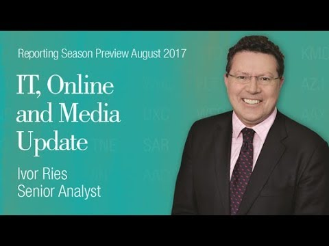 Reporting Season Preview – IT, Online and Media: Ivor Ries, Senior Analyst