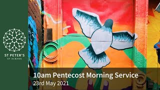 St Peter's Morning Worship - 10am, 23rd May 2021