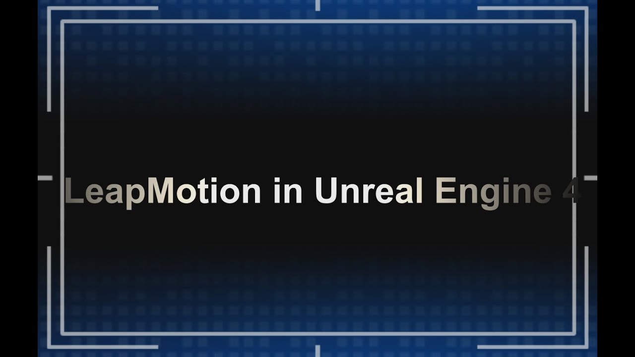 Getting started with leapmotion in unreal engine 4 blueprints getting started with leapmotion in unreal engine 4 blueprints youtube malvernweather Image collections