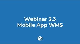 3.3 Webinar - Mobile App WMS