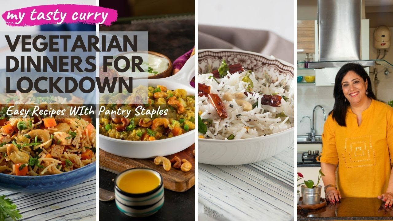 Lockdown Recipes 7 One Pot Easy Indian Vegetarian Dinner