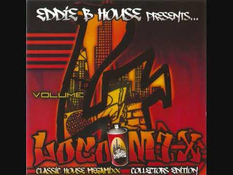 Loco Mix Vol 4 - Eddie B House 90's Chicago Old School House Ghetto House Wbmx B96
