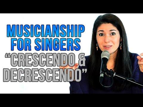 Download Musicianship for Singers: CRESCENDO AND DECRESCENDO