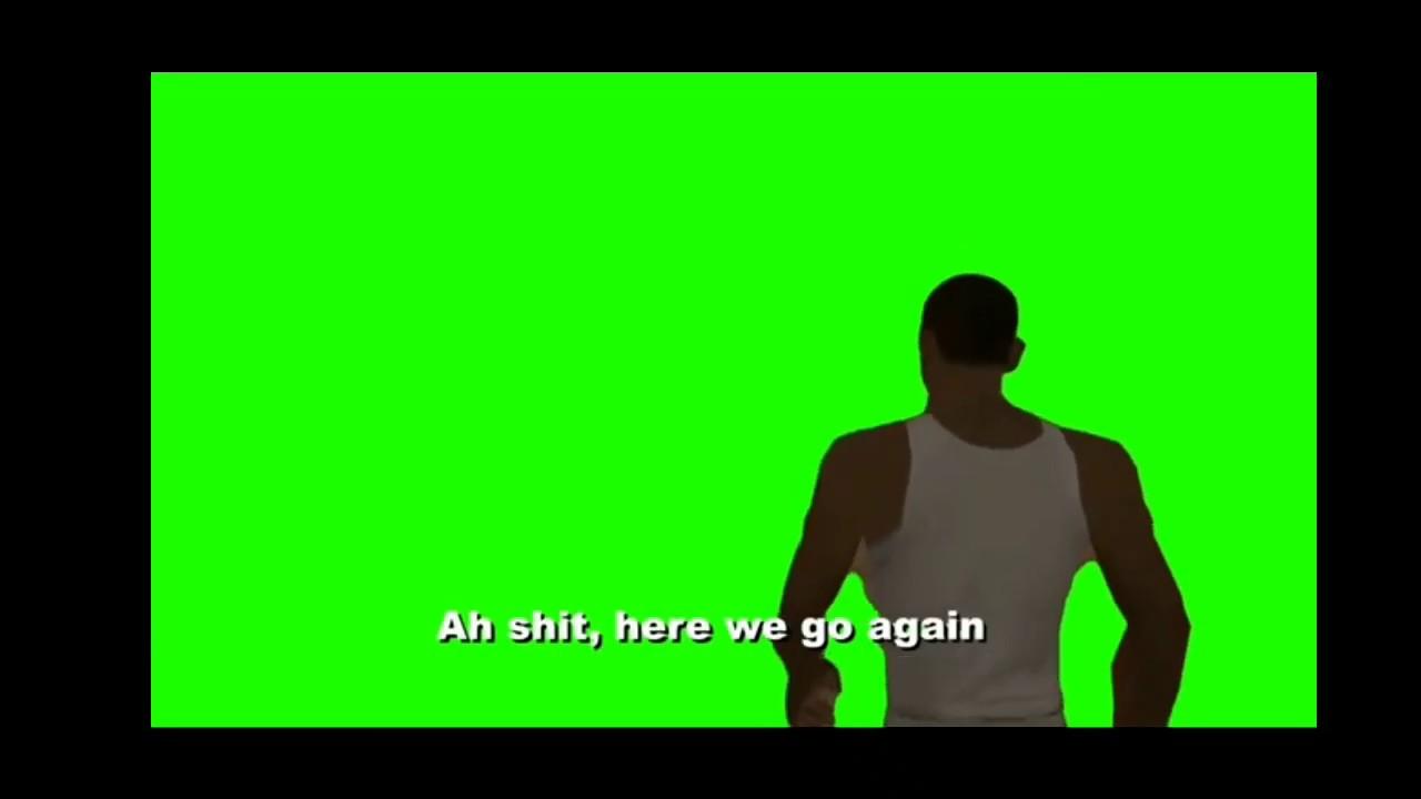 Ah shit, here we go again - Green Screen #Meme #GTA - YouTube