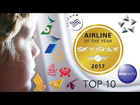 THE TOP 10 BEST AIRLINES IN THE WORLD (SKYTRAX - WORLD AIRLINE AWARDS 2017)